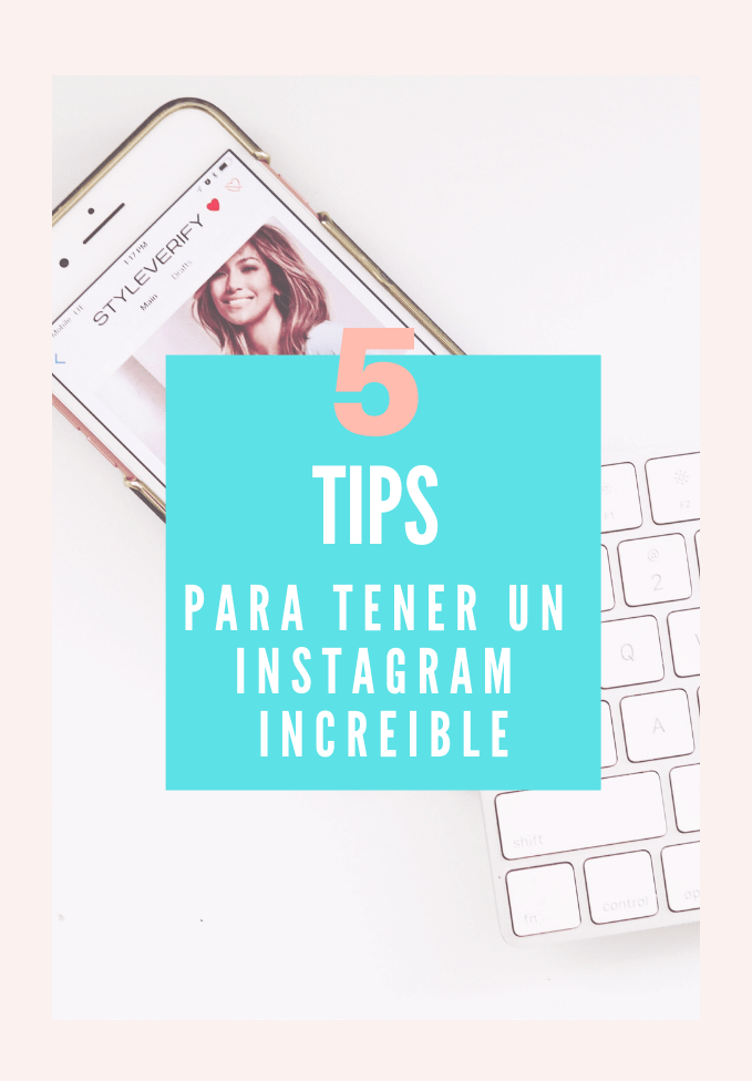 Tips para tener un Instagram Increíble