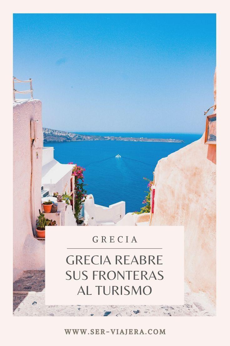 grecia reabre sus fronteras al turismo serviajera